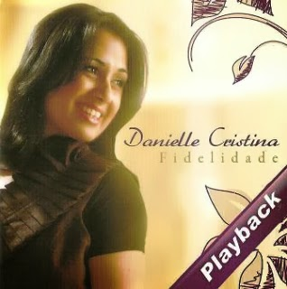 Danielle Cristina Fidelidade 2009 Playback Hd Gospel Down